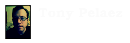 Tony Pelaez's Blog